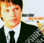 Denis Gabel - Keep On Rollin' cd musicale di GABEL DENIS
