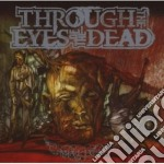 Through The Eyes Of The Dead - Malice cd musicale di THROUGH THE EYES OF
