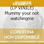 (LP VINILE) Mummy your not watchingme lp vinile di Personali Television