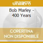 Bob Marley - 400 Years cd musicale di Bob Marley
