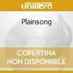 PLAINSONG                                 cd musicale di PLAISONG