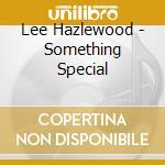 Lee Hazlewood - Something Special cd musicale di Lee Hazlewood