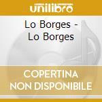 Lo Borges - Lo Borges cd musicale di Borges Lo