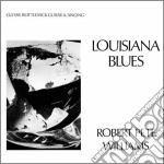 Robert Pete Williams - Louisiana Blues cd musicale di Robert pet Williams