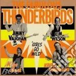 GIRLS GO WILD + 3 BONUS TRACKS cd musicale di FABULOUS THUNDERBIRDS