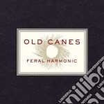 Old Canes - Feral Harmonic cd musicale di Canes Old