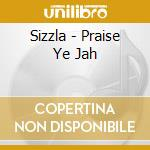 Praise ye jah cd musicale di Sizzla