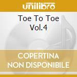 TOE TO TOE VOL.4                          cd musicale di LUCIANO & BUSHMAN
