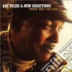 Roy Tyler & New Directions - Three Way Calling cd musicale di Roy tiler & new dire
