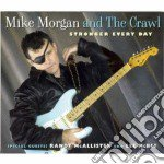 Mike Morgan And The Crawl - Stronger Every Day cd musicale di MIKE MORGAN AND THE CRAWL