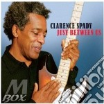 Clarence Spady - Just Between Us cd musicale di SPADY CLARENCE