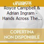 Royce Campbell & Adrian Ingram - Hands Across The Water cd musicale di Royce campbell & adrian ingram