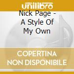 Nick Page - A Style Of My Own cd musicale di Page Nick