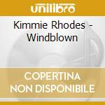 Kimmie Rhodes - Windblown cd musicale di Kimmie Rhodes