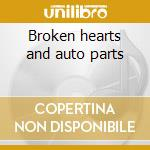 Broken hearts and auto parts cd musicale di Kevn Kinney