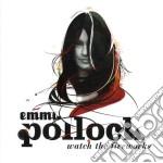 Emma Pollock - Watch The Fireworks cd musicale di EMMA POLLOCK