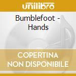 Bumblefoot - Hands cd musicale di BUMBLEFOOT