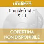 9.11                                      cd musicale di BUMBLEFOOT