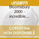 Bloomsbury 2000 - incredible string b. cd musicale