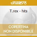 T.rex - hits cd musicale di T.rex