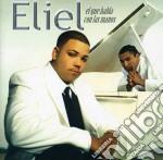 El que habla con las mano cd musicale di Eliel