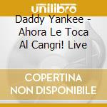 Ahora le toca cangri! live cd musicale di Yankee Daddy