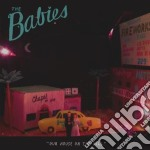 Babies - Our House On The Hill cd musicale di Babies