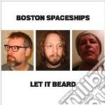 Let it beard cd musicale di Spaceships Boston