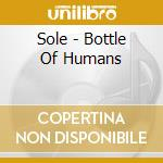 BOTTLE OF HUMANS                          cd musicale di SOLE