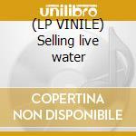 (LP VINILE) Selling live water lp vinile di SOLE