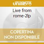 Live from rome-2lp cd musicale di SOLE