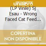 (LP VINILE) Wrong Faced Cat Feed Collapse lp vinile di Esau Sj