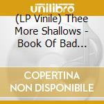 (LP VINILE) LP - THEE MORE SHALLOWS   - Book Of Bad Breaks lp vinile di THEE MORE SHALLOWS