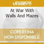 AT WAR WITH WALLS AND MAZES               cd musicale di Lux Son