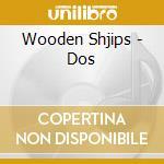Wooden Shjips - Dos cd musicale di Shjips Wooden