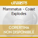 Mammatus - Coast Explodes cd musicale di MAMMATUS