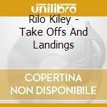 Rilo Kiley - Take Offs And Landings cd musicale di RILO KILEY