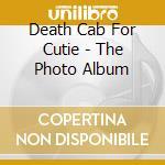 Death Cab For Cutie - The Photo Album cd musicale di DEATH CAB FOR CUTIE