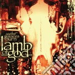 AS THE PALACE BURN cd musicale di LAMB OF GOD