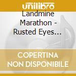 Landmine Marathon - Rusted Eyes Awake cd musicale di Marathon Landmine