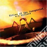 Ez Rollers - Titles Of The Unexpected cd musicale di E-Z- ROLLERS