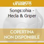 CD - SONGS: OHIA - HECLA & GRIPER cd musicale di Songs:ohia