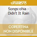 Songs:ohia - Didn't It Rain cd musicale di Ohia Songs