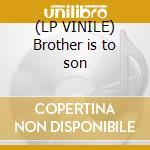 (LP VINILE) Brother is to son lp vinile di Br. Danielson