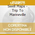 A TRIP TO MARINEVILLE cd musicale di Maps Swell
