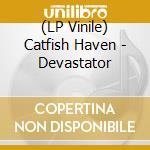(LP VINILE) Devastator lp vinile di Haven Catfish