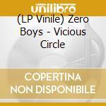(LP VINILE) Vicious circle-lp 09 lp vinile di Boys Zero