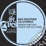 (LP VINILE) Demos & lives takes lp vinile di Bad weather californ
