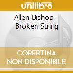 Bishop Allen - Broken String cd musicale di Allen Bishop