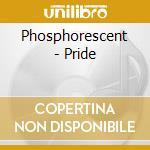 Phosphorescent - Pride cd musicale di PHOSPHORESCENT